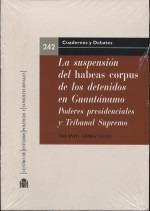 la suspensión del habeas corpus de los detenidos en guantána