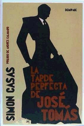 la tarde perfecta de josé tomás(libro novela y narrativa ext