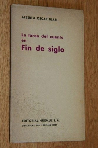 la tarea del cuento en fin de siglo - a o blasi - ed. huemul
