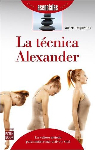 la técnica alexander, valerie desjardins, robin book