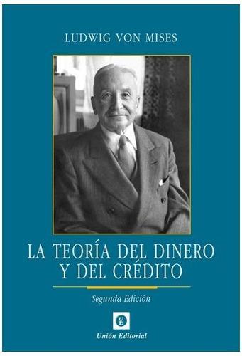 la teoría del dinero y del crédito - ludwig von mises