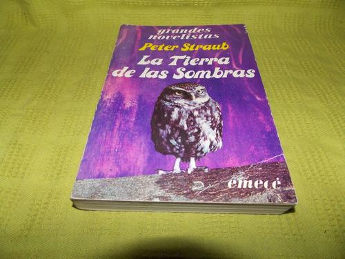 la tierra de las sombras - peter straub - emecé