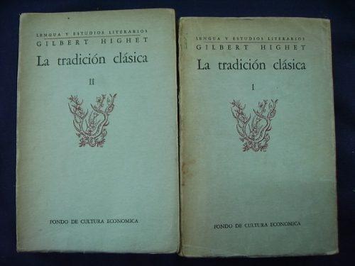 la tradición clásica - gilbert highet (2 tomos)