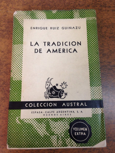 la tradición de américa / enrique ruiz guiñazu