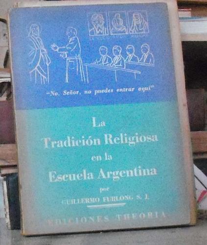 la tradicion religiosa en la escuela argentina, guillermo fu