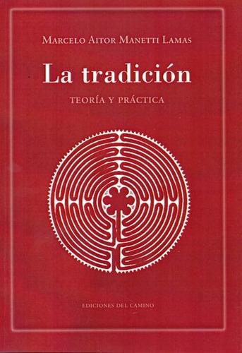 la tradición teoría y práctica manetti lamas (co)