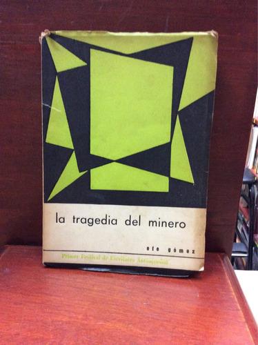 la tragedia del minero - efe gomez - ed popular panamericana