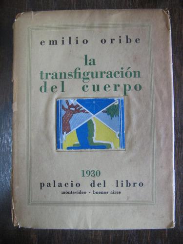 la transfiguracion del cuerpo. emilio oribe