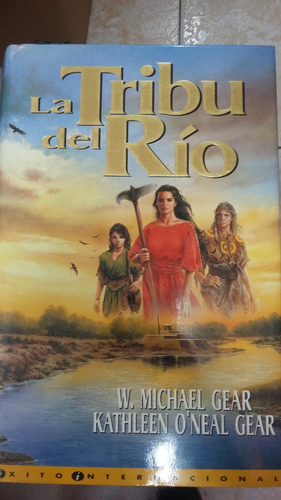 la tribu del rio - michael gear y kathleen o'neal gear