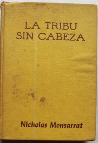 la tribu sin cabeza / nicholas monsarrat