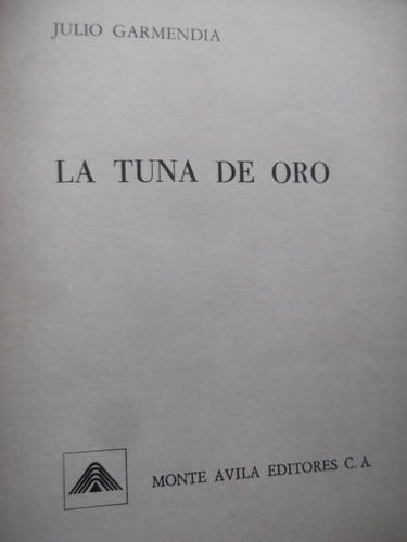 la tuna de oro julio garmendia monte avila editores