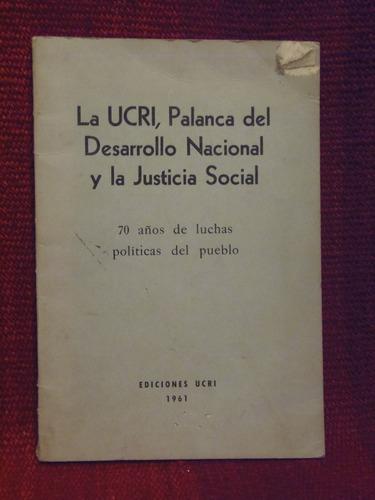 la ucri palanca del desarrollo nacional y la justicia social