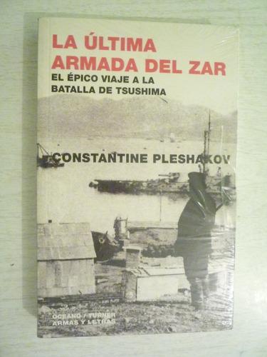 la última armada del zar. constantine pleshakov. empacado.