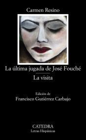 la última jugada de josé fouché ; la visita(libro teatro)