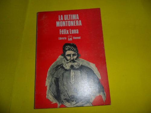 la ultima montonera felix luna libreria huemul