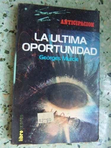 la ultima oportunidad georges murcie libroexpres ciencia fic