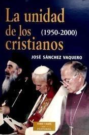 la unidad de los cristianos (1950-2000)(libro ecumenismo)