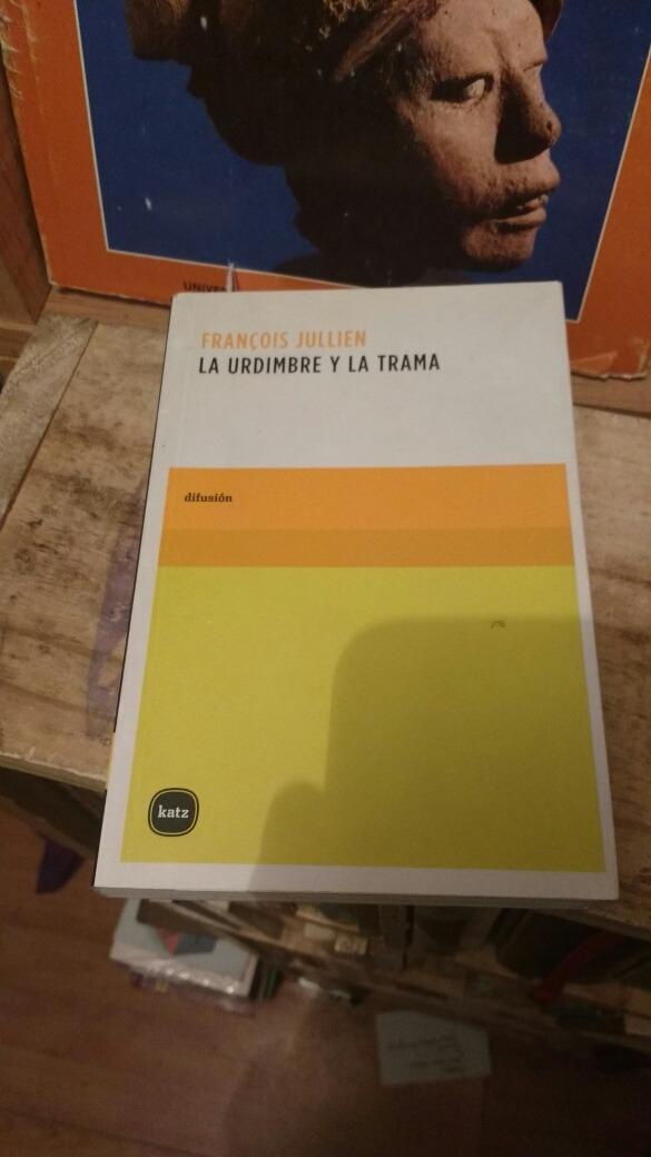 La Urdimbre Y La Trama Francois Jullien - $ 350.00 en Mercado Libre