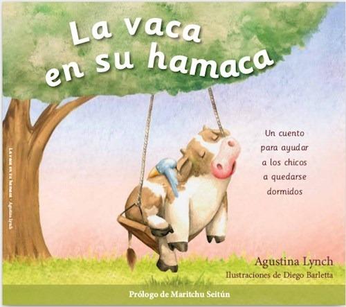 la vaca en su hamaca - agustina lynch