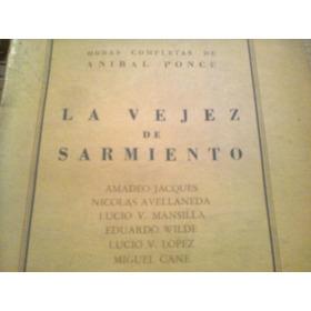 La Vejez De Sarmiento Por Anibal Ponce 1949
