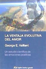 la ventaja evolutiva del amor : un estudio científico de las
