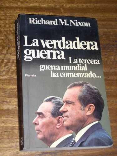 la verdadera guerra - richard m. nixon