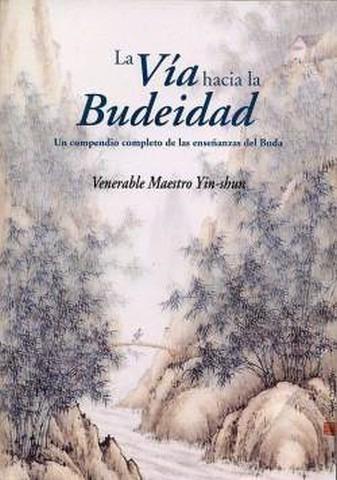 la via hacia la budeidad - maestro yin-shun - budismo zen