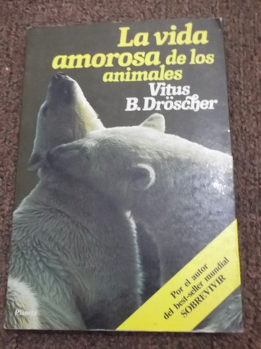 la vida amorosa de los animales vitus b. droscher 1984