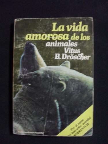 la vida amorosa de los animales,vitus b. dröscher