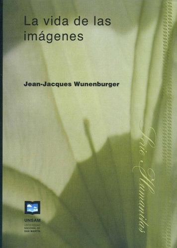 la vida de las imágenes de jean- jacques wunenburger