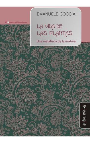 la vida de las plantas. una metafísica de la mixtura