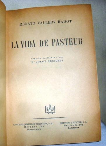 la vida de pasteur / renato vallery radot / ed juventud 1943