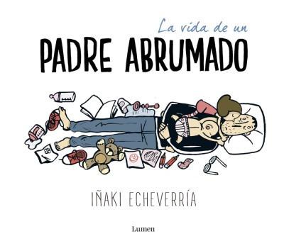 la vida de un padre abrumado(libro cómic argentino y sudamer