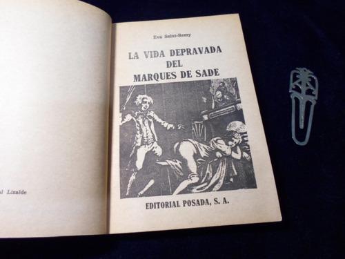 la vida depravada del marques de sade eva saint remy