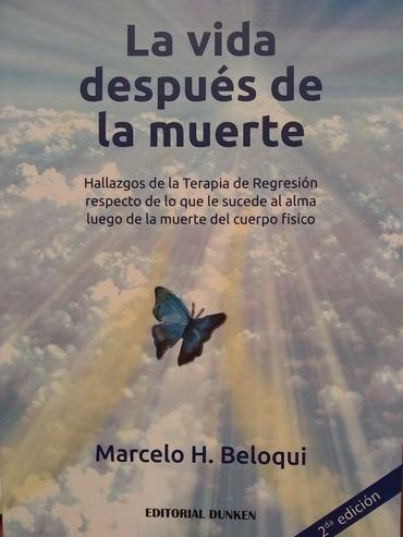 la vida después de la muerte - marcelo h. beloqui