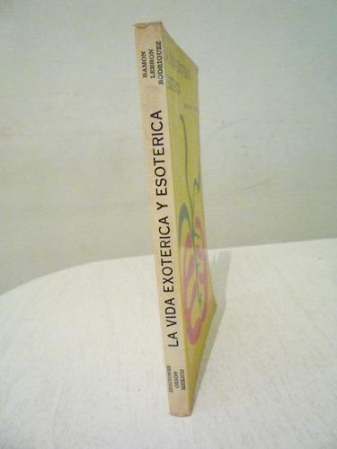 la vida exoterica y esoterica. ramón lebrón. 1a ed. 1975.