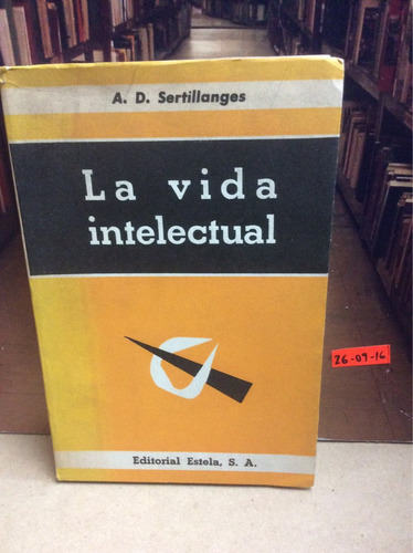 la vida intelectual. sertillanges