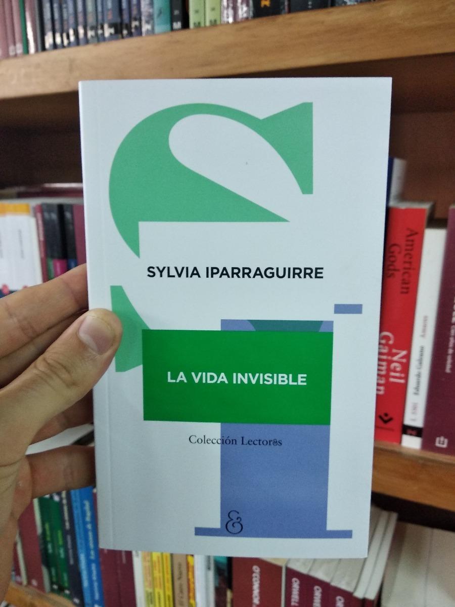 Resultado de imagen para La vida invisible, de Sylvia Iparraguirre