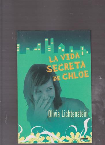 la vida secreta de chloe / olivia lichtenstein