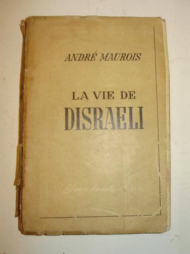 la vie de disraeli a. maurois hachette arg 1944 en frances