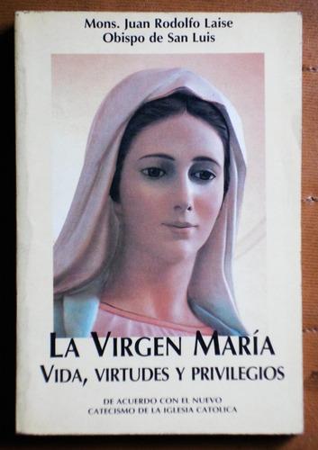 la virgen maría: vida, virtudes y privilegios / j. r. laise