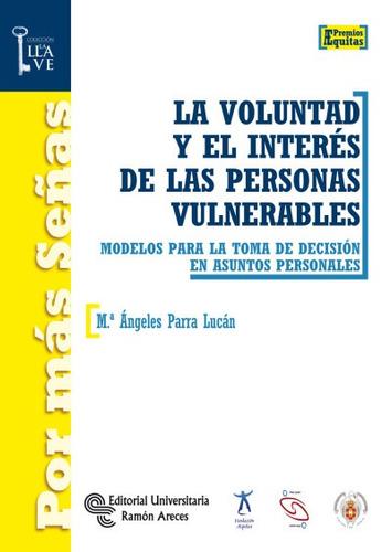 la voluntad y el interés de las personas vulnerables: modelo