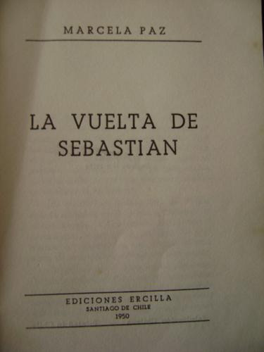 la vuelta de sebastián ;  de marcela paz.  ediciones ercilla