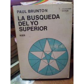 Labusqueda Del Yo Superior. Paul Brunton. Kier.