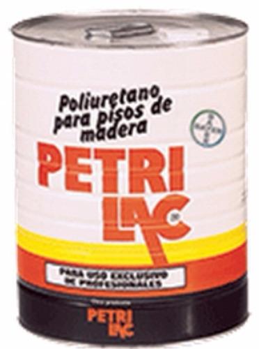 laca poliuretano petrilac x 10lts plastificante piso madera
