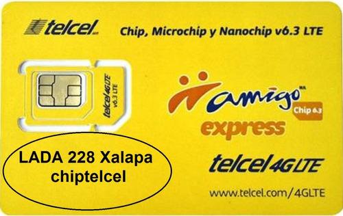 lada 228 xalapa. chip telcel c/recarga prueba, envío gratis