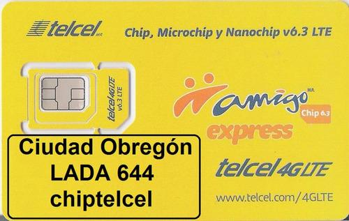 lada 644 ciudad obregón. chip telcel c/recarga prueba, y env