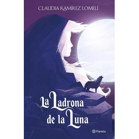 Ladrona De La Luna Claudia Ramirez Lomeli Nuevo