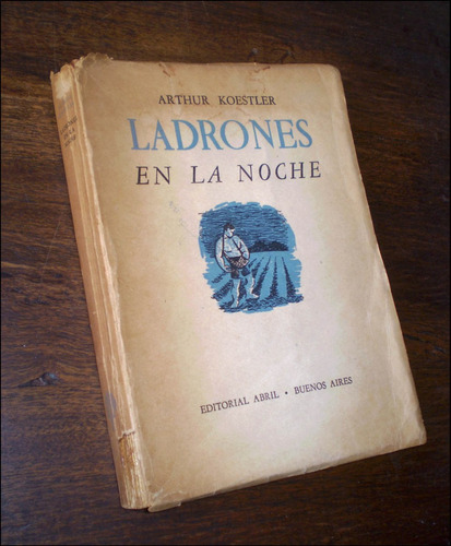ladrones en la noche _ arthur koestler - abril / 1947