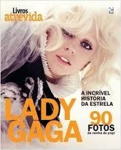 lady gaga, a incrível história da estrela 90 fotos da rainha